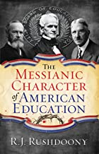 The Messianic Character of American Education