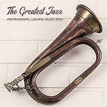 The Greatest Jazz Instrumental Lounge Music 2020