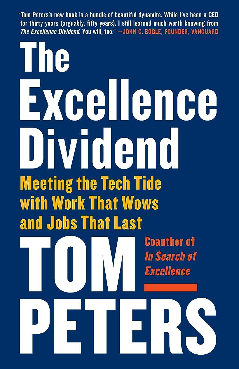 遅らせる句パトロンThe Excellence Dividend: Meeting the Tech Tide with Work That Wows and Jobs That Last (English Edition)