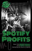 Best Spotify Profits: How I Got 100,000 Followers and 12 Million Streams Marketing My Music On Spotify Review