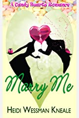Marry Me (A Candy Hearts Romance) Kindle Edition