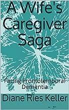 A Wife's Caregiver Saga: Facing Frontotemporal Dementia