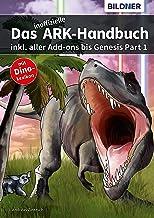 Das inoffizielle ARK Handbuch inkl. aller Addons bis Genesis Part 1 (German Edition)