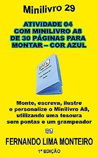 ATIVIDADE 04 COM MINILIVRO A8 DE 30 PÁGINAS PARA MONTAR – COR AZUL: Monte, escreva, ilustre e personalize o minilivro A8, ...
