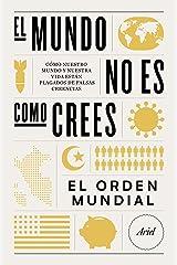El mundo no es como crees: Cómo nuestro mundo y nuestra vida están plagados de falsas creencias (Ariel) (Spanish Edition) Format Kindle