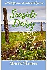 Seaside Daisy: A Wildflowers of Ireland Mystery Kindle Edition