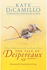 The Tale of Despereaux: Being the Story of a Mouse, a Princess, Some Soup, and a Spool of Thread Kindle Edition