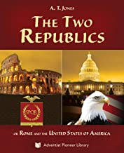 The Two Republics: or Rome and the United States of America