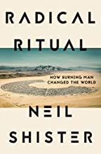 Radical Ritual: How Burning Man Changed the World