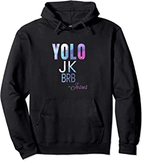 Funny Religious Hoodie YOLO JK BRB -Jesus
