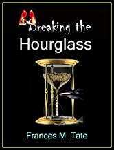Breaking the Hourglass (A Symphony in B Positive Novel Book 1)