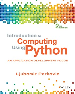 Introduction to Computing Using Python: An Application Development Focus, 2nd Edition