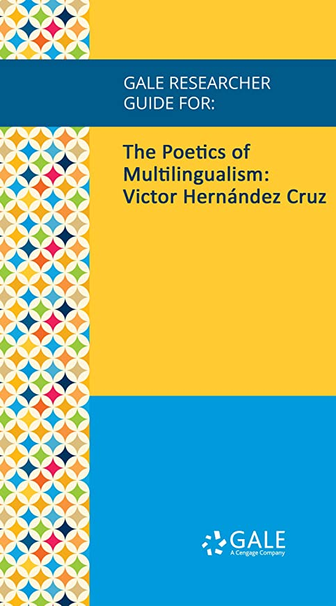 胃論理終点Gale Researcher Guide for: The Poetics of Multilingualism: Victor Hernández Cruz (English Edition)