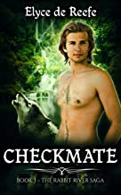 Checkmate: Book 3 -The Rabbit River Saga - A Paranormal Wolf Shifter Romance with Sizzling Heat, Swoon-Worthy Heroes and Just a Touch of Magic
