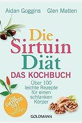 Die Sirtuin-Diät - Das Kochbuch: Über 100 leichte Rezepte für einen schlanken Körper - The Sirtfood Diet - das Original (German Edition) Formato Kindle