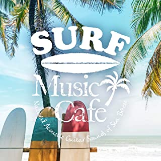 Surf Music Cafe - Natural Acoustic Guitar Sounds of Sea Breeze
