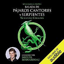 Balada de pájaros cantores y serpientes [The Ballad of Birds and Snakes]: Los juegos del hambre, Libro 4 [The Hunger Games...