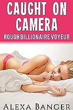 Caught On Camera (Rough Billionaire Voyeur)