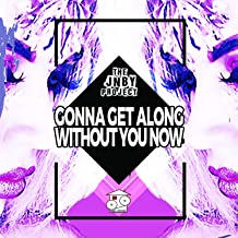 Gonna Get Along With Out You Now (Jonboy X Habbo Foxx Sunset Mixx)
