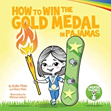 How to Win the Gold Medal in Pajamas: Mental Toughness for Kids (Grow Grit Series)