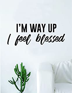 Boop Decals I'm Way Up I Feel Blessed Quote Wall Decal Sticker Room Art Vinyl Rap Hip Hop Lyrics Music