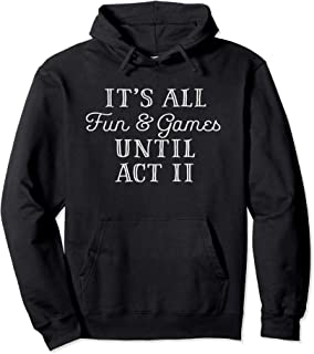 It's All Fun and Games Until Act 2 Theatre Nerd Theater Gift