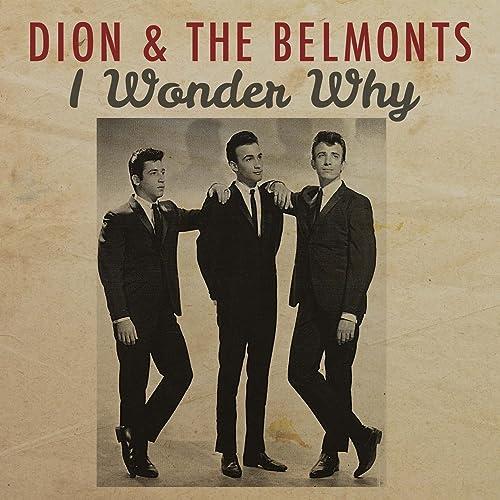 Amazon Music - Dion & The BelmontsのI Wonder Why - Amazon.co.jp