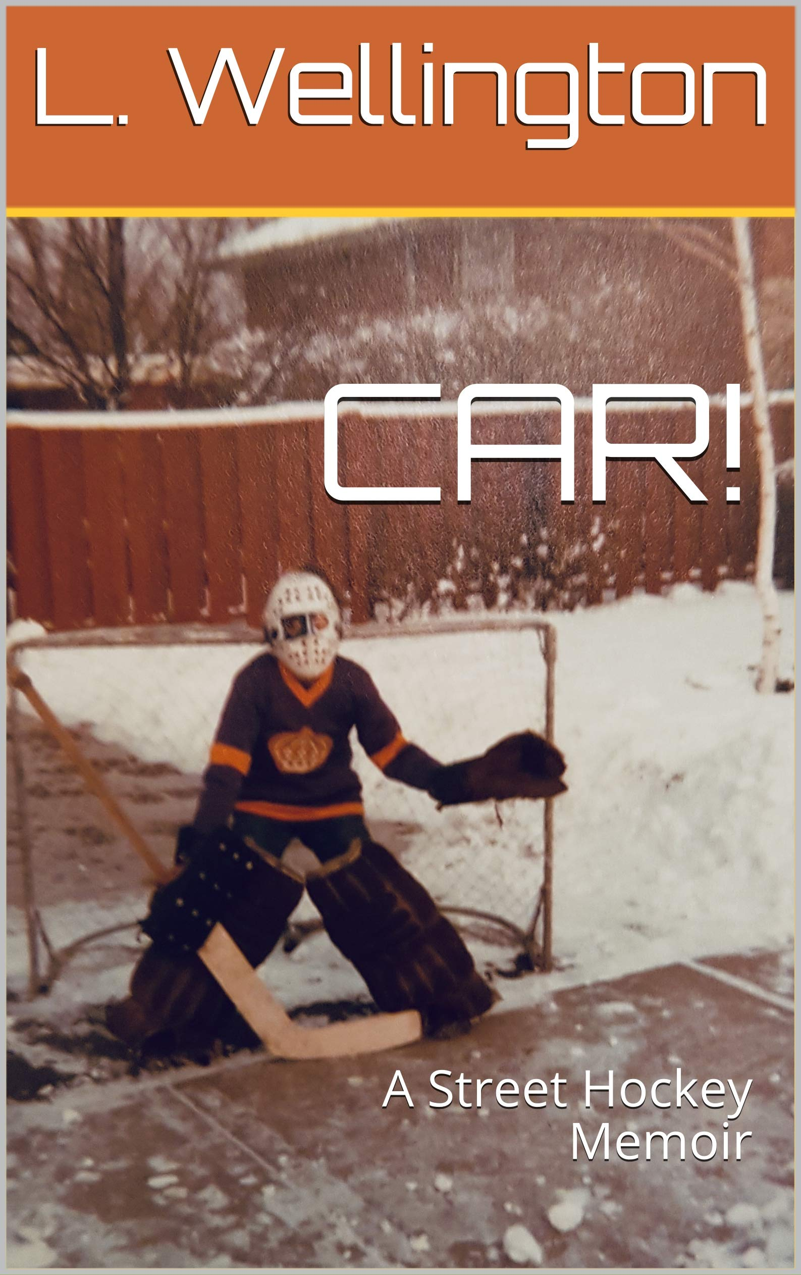 """CAR!"": A Street Hockey Memoir (English Edition)"