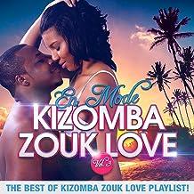 En mode Kizomba Zouk Love, Vol. 3 : The Best of Kizomba Zouk Love Playlist !