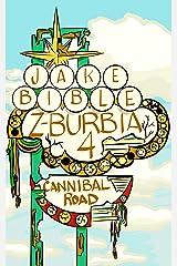 Z-Burbia 4: Cannibal Road Kindle Edition