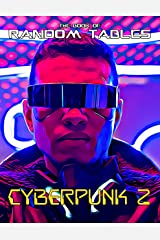 The Book of Random Tables: Cyberpunk 2: 32 Random Tables for Tabletop Role-Playing Games (The Books of Random Tables) Kindle Edition