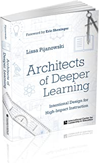 Architects of Deeper Learning: Intentional Design for High-Impact Instruction