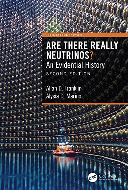 Are There Really Neutrinos?: An Evidential History (Frontiers in Physics) (English Edition)