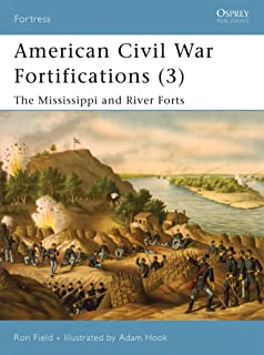 American Civil War Fortifications: v. 3: The Mississippi and River Forts