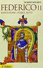 Scaricare Libri Federico II. Imperatore, uomo, mito PDF