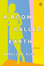 A Room Called Earth: A Novel