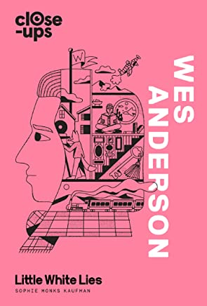 Wes Anderson (Close-Ups, Book 1)
