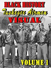 Black History Tuskegee Airman Visual, Vol. 1