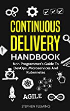 Continuous Delivery Handbook : Non Programmer's Guide to DevOps, Microservices and Kubernetes (English Edition)