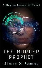 The Murder Prophet (Magica Incognita Book 1)