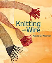 Knitting with Wire (Knitting Technique series)