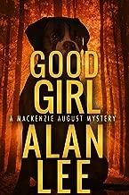 Good Girl (An Action Mystery (Mackenzie August series) Book 6)