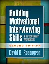 Building Motivational Interviewing Skills, Second Edition: A Practitioner Workbook (Applications of Motivational Interviewing) PDF