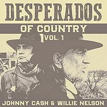 Desperados of Country Vol. 1 - Johnny Cash & Willie Nelson