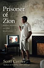 Prisoner of Zion: Muslims, Mormons, and Other Misadventures