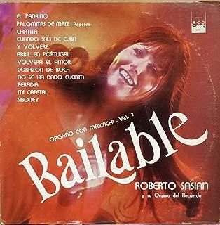 Bailable Organo Con Mariachi: El Padrino; Palomitas De Maiz; Chatita; Cuando Sali De Cuba; Volvera El Amor; Abril En Portugal; Corazon De Roca; Perfidia; Mi Cafetal; Siboney (Vinyl Record)