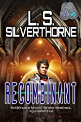 Recombinant: A Genetic-Engineering Military First Contact Saga (Experiencing True Purple Book 1) Kindle Edition