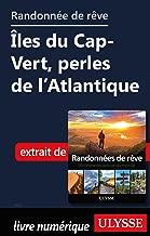 Randonnée de rêve- Îles du Cap-Vert, perles de l'Atlantique (French Edition)