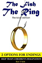 Books For Kids:The Fish and The Ring 2 OPTIONS ENDINGS,Children's books,Bedtime Stories For Kids Ages 3-8 (Early readers chapter books,Early learning,Bedtime ... readers / bedtime reading for kids Book 8)