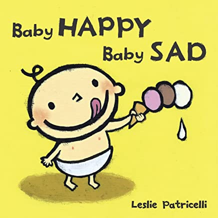 Baby Happy Baby Sad (Leslie Patricelli Board Books) (English Edition)